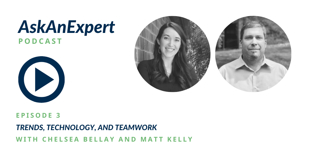 AskAnExpert Podcast Episode 3 Trends, Technology, and Teamwork with Chelsea Bellay and Matt Kelly